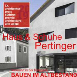 ARCHITEKTURPREIS Südtirol 2019 – Nominierung Haus & Schuhe Pertinger in der Kategorie Bauen im Altbestand